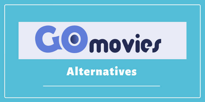 GoMovies: 10 Free Online Streaming Sites Like GoMovies