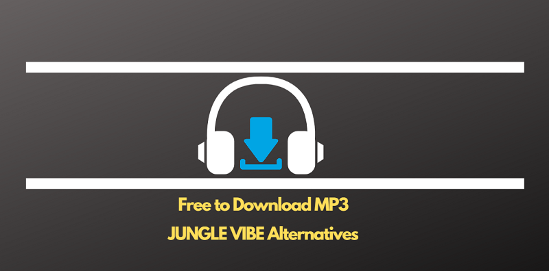 JUNGLE VIBE Alternatives Free to Download MP3
