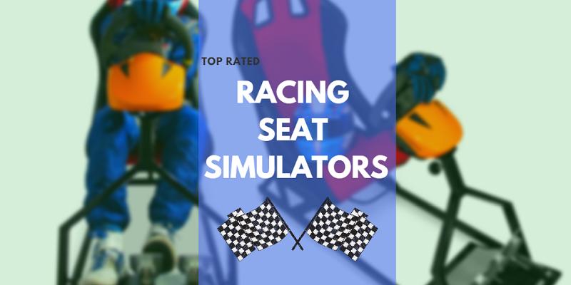 Top rated RACING SEAT SIMULATORS