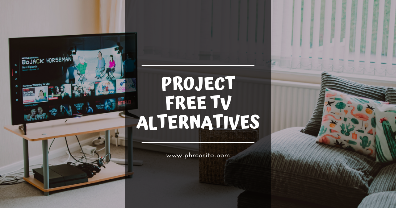 Project Free TV Alternatives
