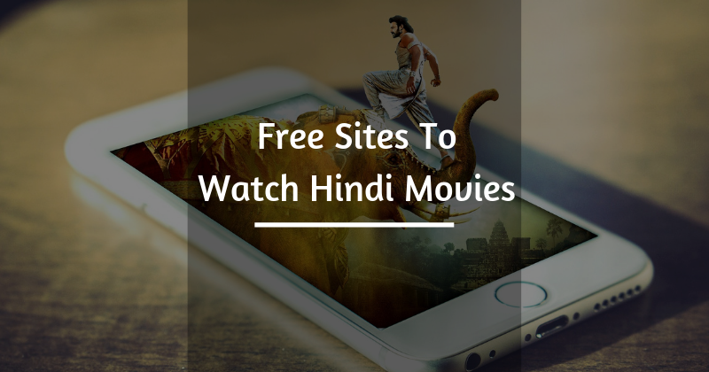 Sites To Watch Hindi Movies For Free