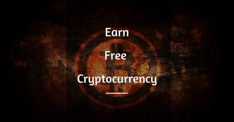 Guide To Earn Free Cryptocurrency