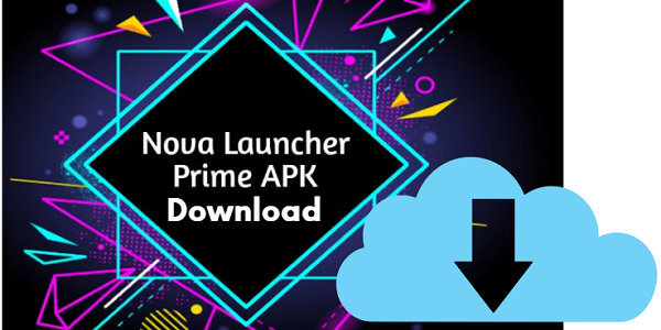 Download Latest Nova Launcher Prime Apk Free For Android V6 1 11