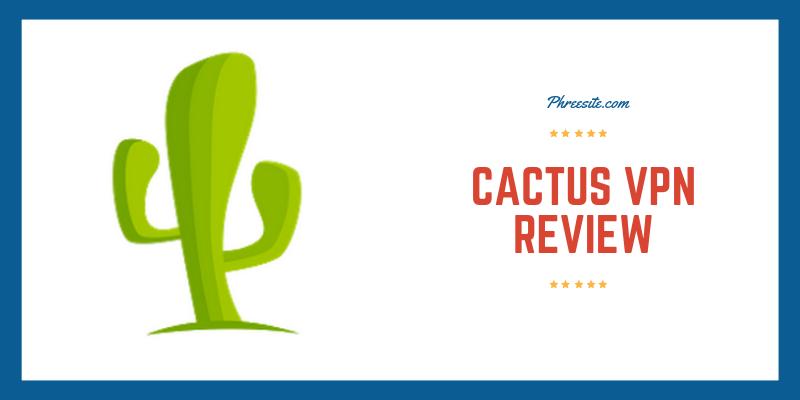 Cactus vpn review