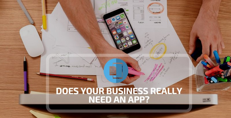 DOES YOUR BUSINESS REALLY NEED AN APP