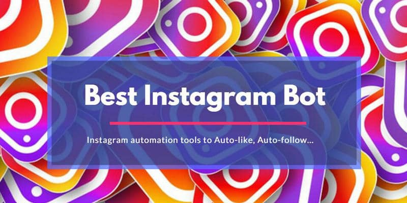 IG automation tools & Instagram Bot