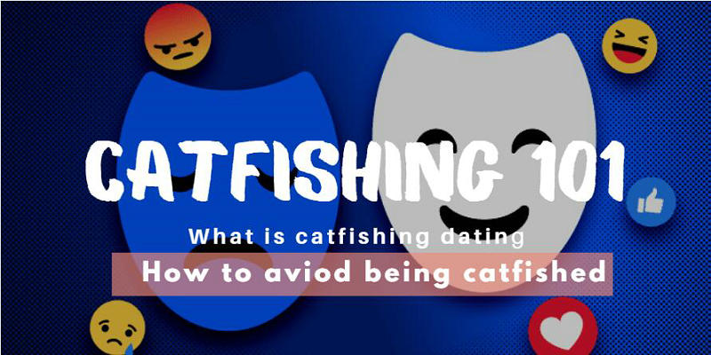 What is catfishing dating & How to aviod being catfished