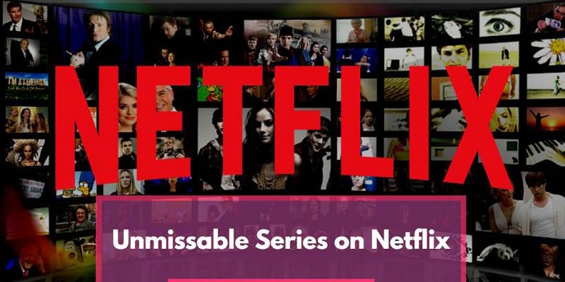 Unmissable Series on Netflix