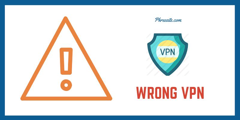 wrong VPN