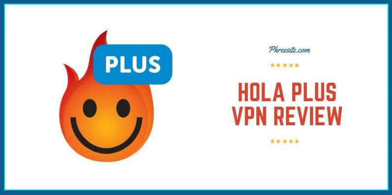 Hola Plus VPN review