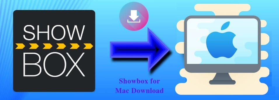 Showbox for Mac Download
