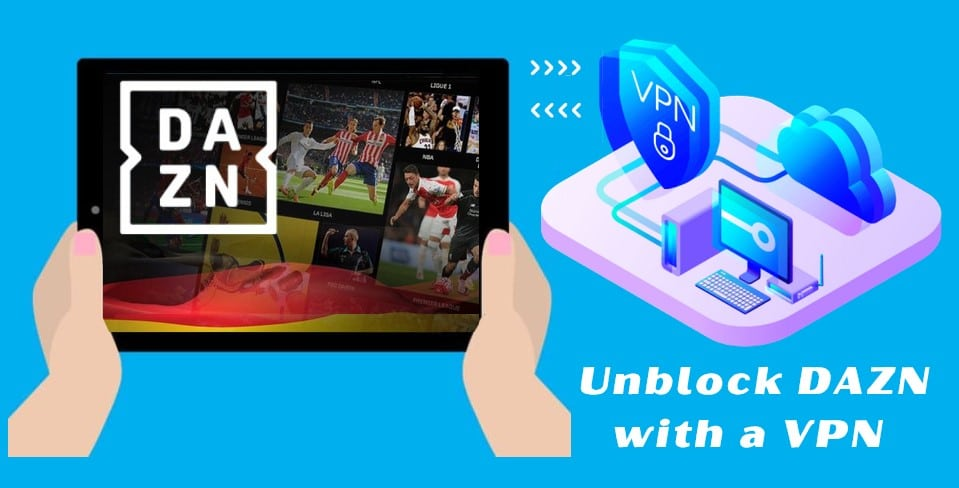 Unblock DAZN with a VPN