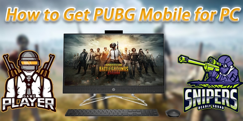 How to Get PUBG Mobile for PC