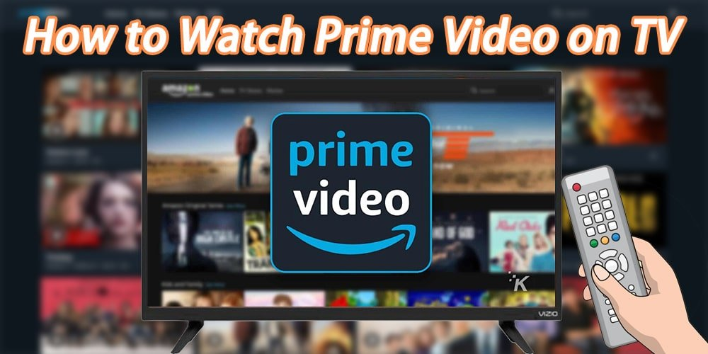 How to Watch Prime Video on TV